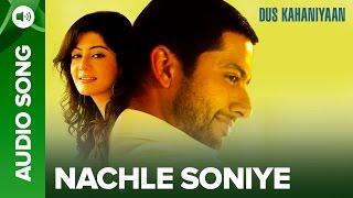 Nach Le Soniye (Full Audio Song) | Dus Kahaniyaan | Aftab Shivdasani & Neha Oberoi