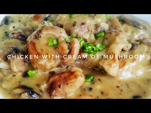 HOW TO COOK CHICKEN WITH CREAM OF MUSHROOM