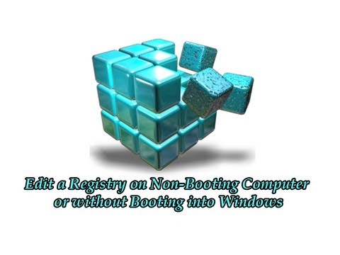 Edit a Registry on Non-Booting Computer or without Booting into Windows