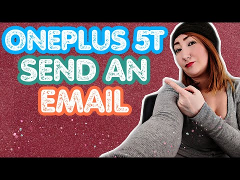 How To Send An Email On The OnePlus 5T