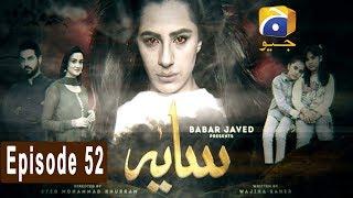 Saaya - Episode 52   HAR PAL GEO