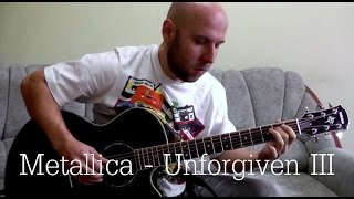 Unforgiven 3 - Metallica Fingerstyle Guitar Cover