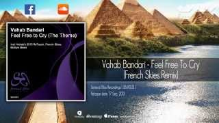 Vahab Bandari - Feel Free To Cry (French Skies Remix)