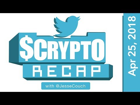 Twitter $Crypto Recap with @Jessecouch - April 25, 2018