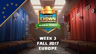 Clash Royale: Crown Championship EU Top 10 - Week Three | Fall 2017 Season