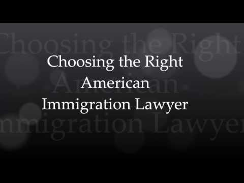How to Choose the Right American Immigration Lawyer