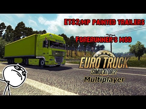 *NEW* How to use painted trailers in Euro Truck Simulator 2 Multiplayer using Forerunner's mod 2018!