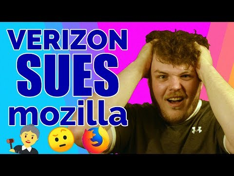 Verizon suing Mozilla?! My thoughts on this whole debacle.