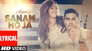 SANAM HO JA Lyrical  Video Song | Arjun | Latest Hindi Song 2016 | T-Series