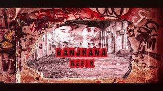 RANJHANA REFIX - JEETI FT.  RAVI DUGGAL