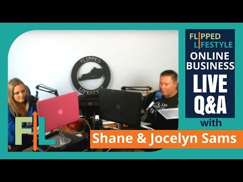 Flipped Lifestyle Online Business Q&A with Shane & Jocelyn Sams (10-30-2017)