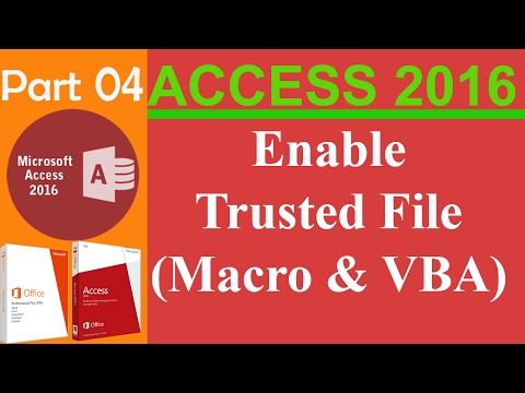 04. MS Access 2016 -  Enable Trusted File Enable Macro and VBA