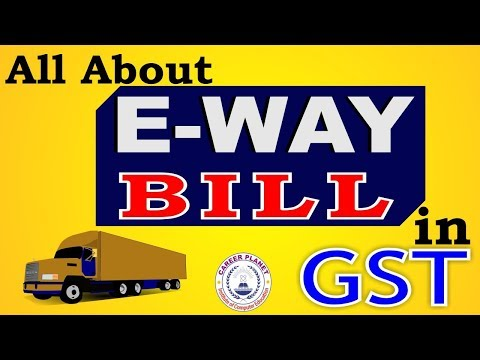 E WAY BILL in GST| All about E-WAY Bill in Hindi-Meaning, Validity, Format, How to Generate, Rules