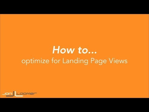 How to Optimize for Landing Page Views (Quick, Silent Tutorial)