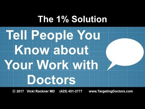 Tell People You Know about Your Work with Doctors