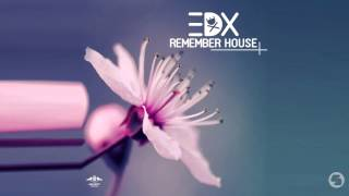 EDX - Remember House (Original Mix)