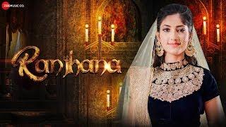 Ranjhana - Official Music Video | Angel Rai | Sami Khan | Zubeen Garg