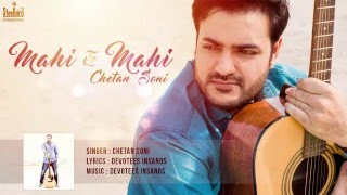 Mahi Ve Mahi - Latest Love Song Of 2016 || Chetan Soni || Steelbird Entertainment