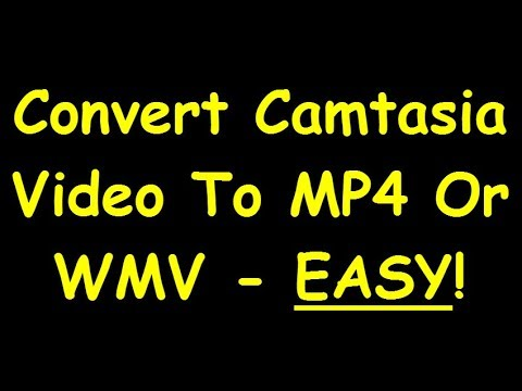 How To Convert Camtasia Video To MP4 Or Windows Movie Maker Format