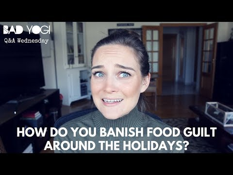 Q&A: How do you banish food guilt around the holidays?