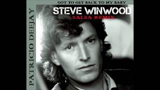 Got To Back To My Baby Steve Winwood Salsa Rmx  By Patricio Deejay