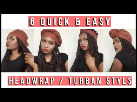 6 Super Quick and EASY Headwrap/ Turban Styles ( With Braids ) | Feyisetan Idowu