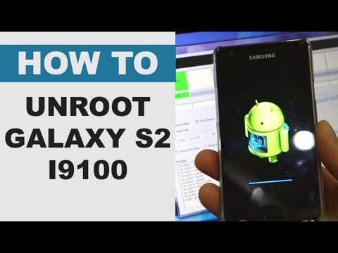 How to Unroot Samsung Galaxy S2 i9100
