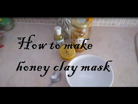 How to make Honey Clay Mask -DIY- All natural ingredients