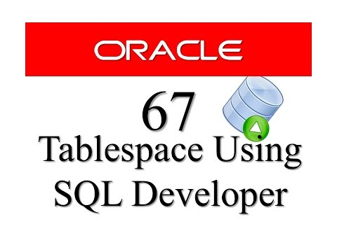 Oracle Database tutorial 67: How to create Tablespace using SQL Developer By RebellionRider
