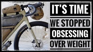 Why We Should STOP Our Obsession With Bike Weight