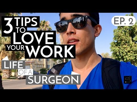 3 Tips to Love Your Work & Professional Fulfillment | Life Of A Surgeon - Ep. 2