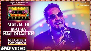 Mauja Hi Mauja / Saj Dhaj Ke | 1 DAY TO GO | T-Series Mixtape Punjabi | Mika Singh | Bhushan Kumar