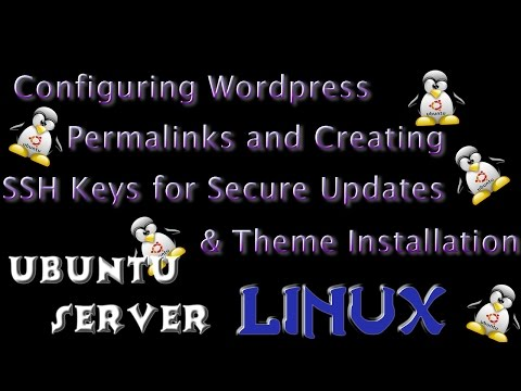 Ubuntu Web Server - Configure Wordpress Permalinks, Secure Theme Installation