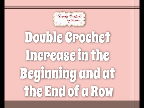 Crochet for Beginners Tip#14: Double Crochet Increase in the Beginning and at the End of a Row