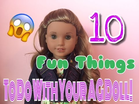 10 FUN THINGS TO DO WITH YOUR AG DOLL!