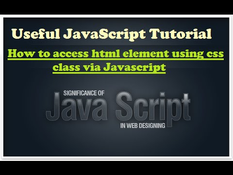 Learn Javascript - how to access html element via css class using javascript - javascript training