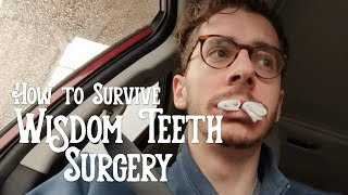 How to Survive Wisdom Teeth Surgery: 9 Tips