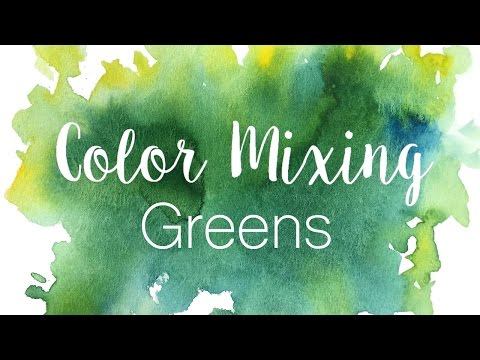 Color Mixing Series: Greens   How to Mix Greens in Watercolor