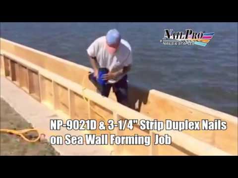 NP9021D with Strip Duplex Nails Building Sea Walls