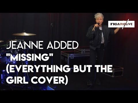 Jeanne Added - 'Missing' (Everything But The Girl Cover)