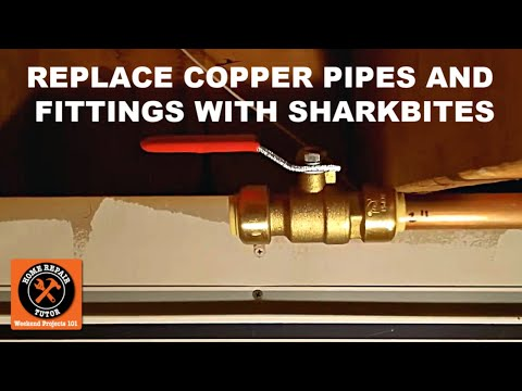 Replacing Copper Pipes and Fittings with SharkBite Push Fit Connectors -- by Home Repair Tutor