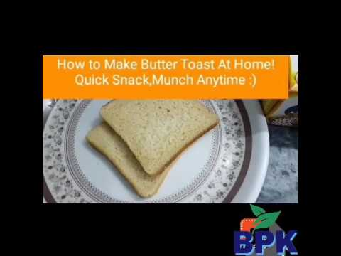 How to Make Butter Toast At Home! Yummy Butter Toast! Crunchy Butter toast