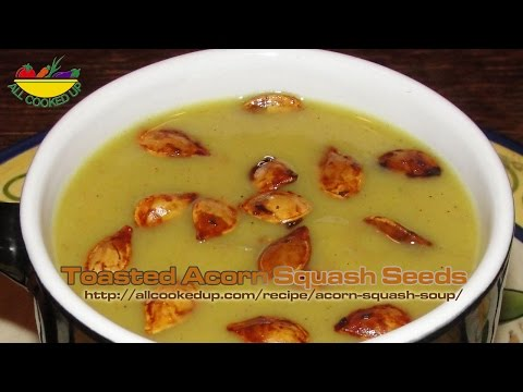Toasted Acorn Squash Seeds Recipe and Curry Acorn Squash Soup
