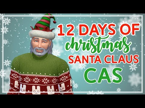 12 Days of Christmas in The Sims 4 🎄🎄 | SANTA CLAUS CAS (Day #2)