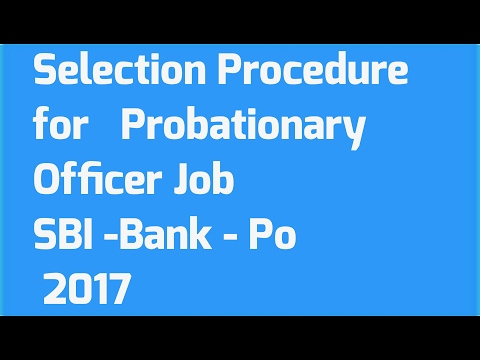 Selection procedure for  probationary officer job in hindi. SBI 2017.SBI - recruitment 2017 for 2313