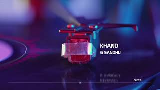 Khand || G Sandhu || Full song || New Romantic Song 2019 || New punjabi song 2019 ||
