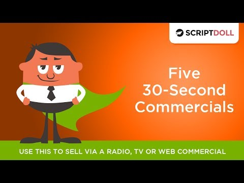 Five 30 Second Commercial Scripts