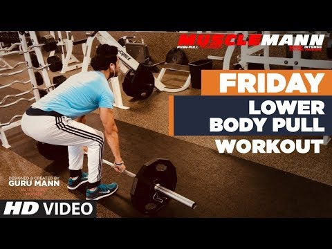 Friday - Lower Body Pull | MUSCLEMANN - Super Intense Cutting program by Guru Mann