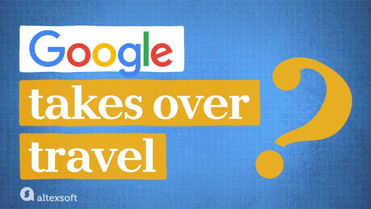 Will Google capture the travel industry?
