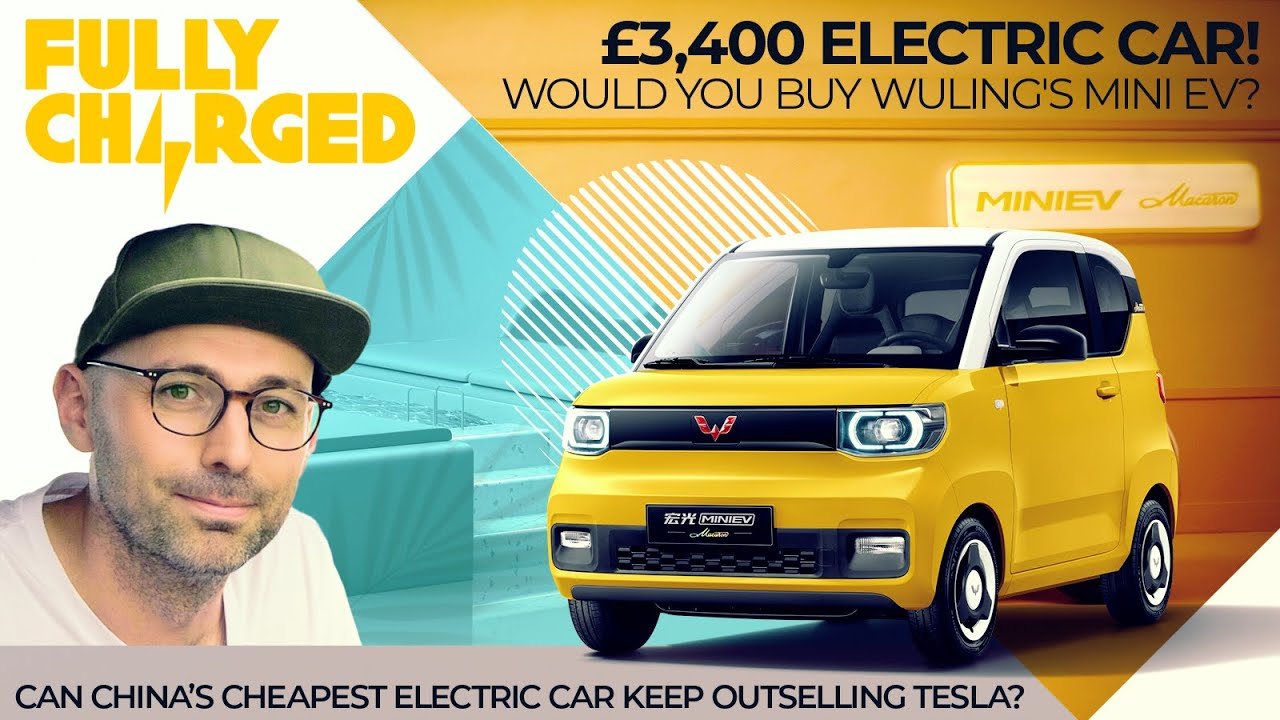 £3,400 Electric Car! Would you buy WULING'S MINI EV? | FULLY CHARGED CARS